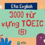 3000 từ vựng toeic bắt đầu bằng chữ B efis english