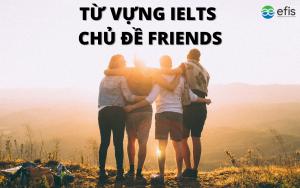 từ vựng ielts chủ đề friends efis english