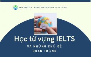 học từ vựng ielts và những chủ đề thông dụng