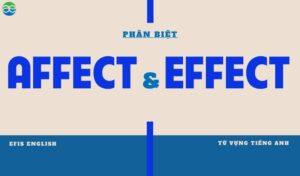 Phân biệt Affect và Effect
