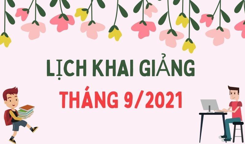 lịch khai giảng tháng 9 / 2021