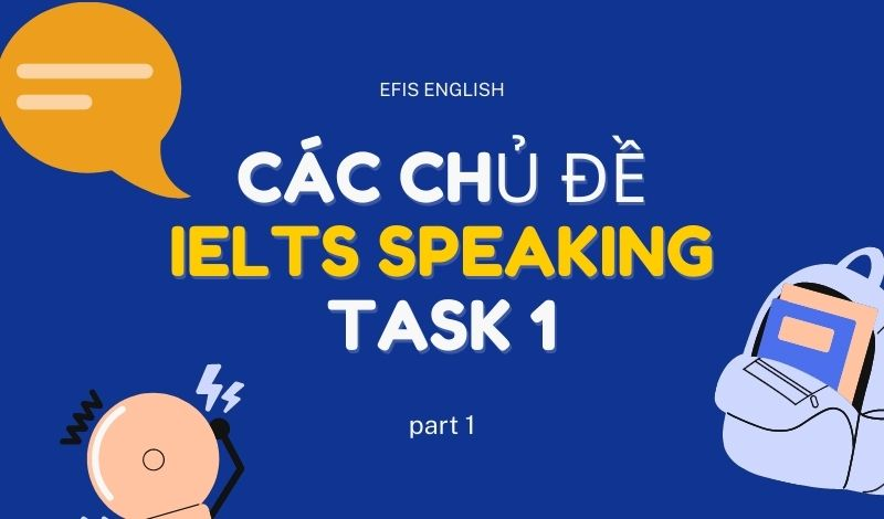 các chủ đề ielts speaking task 1