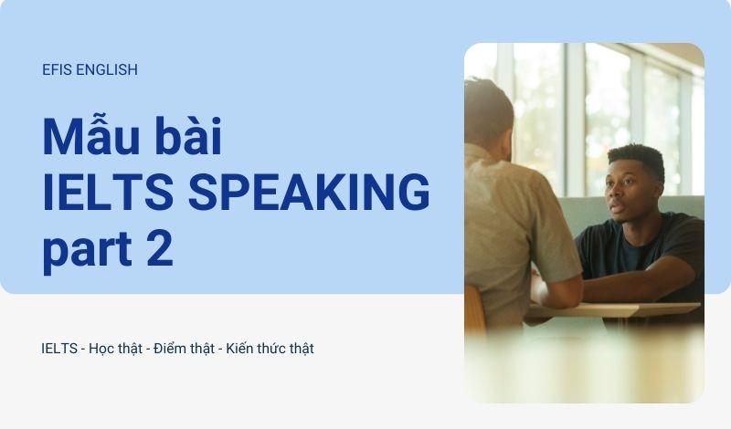 mẫu bài ielts speaking part 2